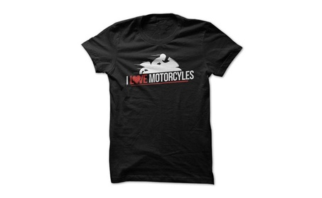 I Love Motorcycles T-Shirt bd887f6c-cd71-404e-953d-c776116c1b0d