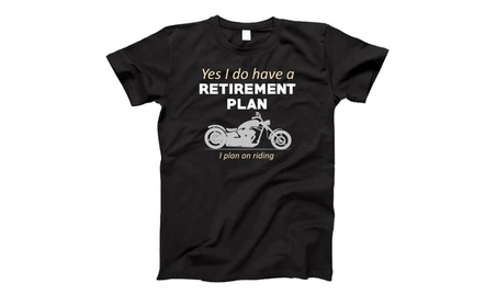 Apparel Retirement Plan Ill Be Riding Biker Motorcycle T-Shirt 2fb7d7be-6779-49ef-a7d6-ee7f16216a79