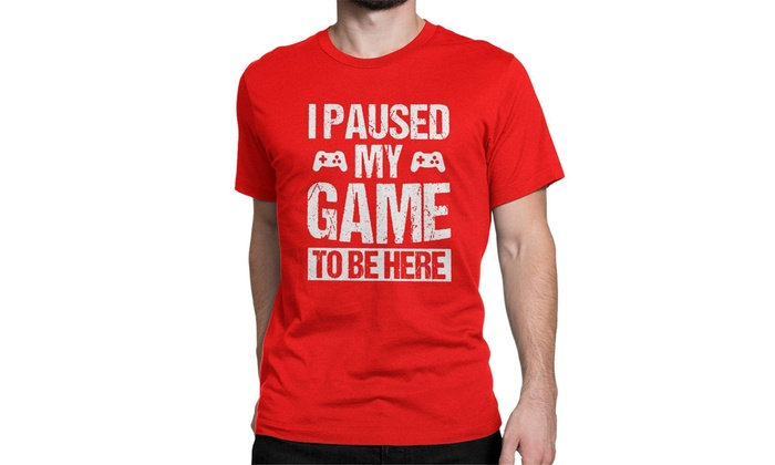 2686768c I Paused My Game to Be Here Funny T Shirt Gamer Gaming Player Humor Tees  Tops