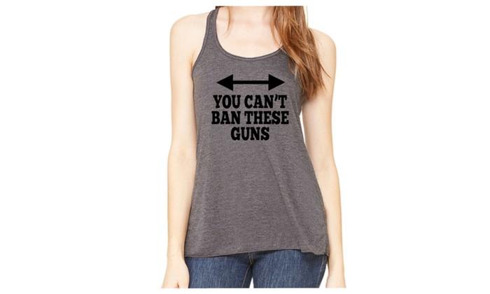 You Can't Ban These Guns Women's Tank