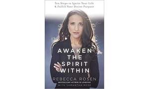 Awaken the Spirit Within by Rebecca Rosen with Samantha Rose
