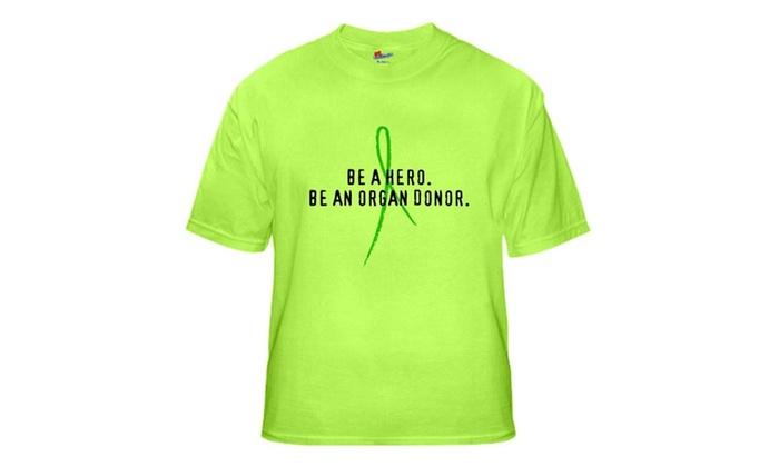 HIDALGO's store: CafePress BE A HERO. BE AN ORGAN DONOR. Green T-Shirt