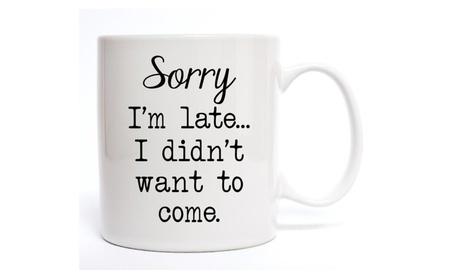 Sorry I'm Late Coffee Mug 8ab59d71-9d15-462d-9d3e-343db7baf606