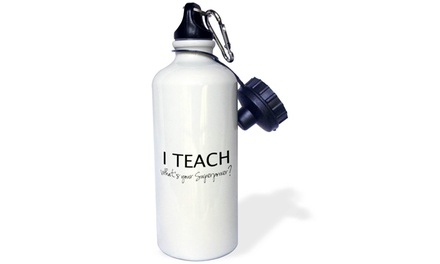 Water Bottle I Teach Whats your Superpower funny teaching love gift for teacher