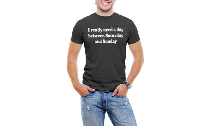 I Really Need A Day Men T-Shirt Soft Cotton Short Sleeve Tee