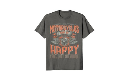 Motorcycles Make Me Happy You Don't Shirt Biker Hate People 05d15465-0550-409f-828b-a9488bbbfc62