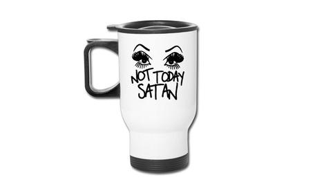 Not Today Satan Sassy Coffee Travel Mug Large Cups 583cb8ce-a130-4b92-b50e-49131bbbe85e