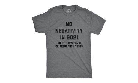 Mens No Negativity In 2021 Unless It's Pregnancy Tests T shirt Funny Joke