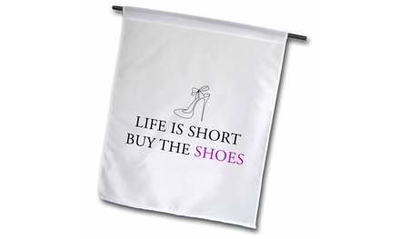 Garden Flag LIFE IS SHORT BUY THE SHOES - 12 by 18-inches