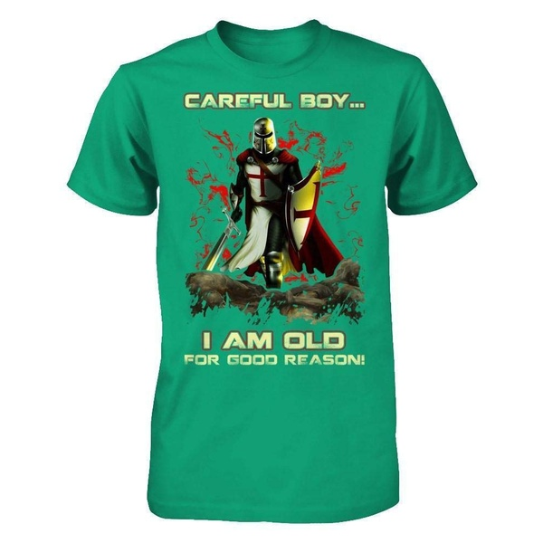 The Knight Careful Boy I/'m Old For Good Reason Men T-Shirt Black Cotton S-6XL