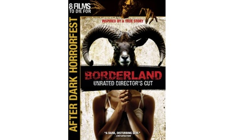 After Dark Horrorfest: Borderland 3a75f902-3b85-4d07-a43e-881c231cd2a6