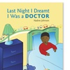 Last Night I Dreamt I Was a Doctor Picture Book