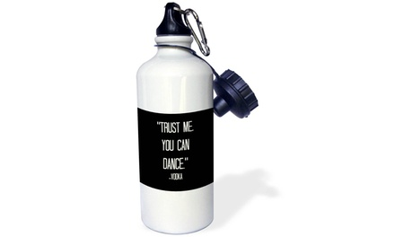 Water Bottle trust me you can dance Vodka