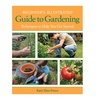 HACHETTE BOOK GROUP USA Beginner's Illustrated Guide to Gardening