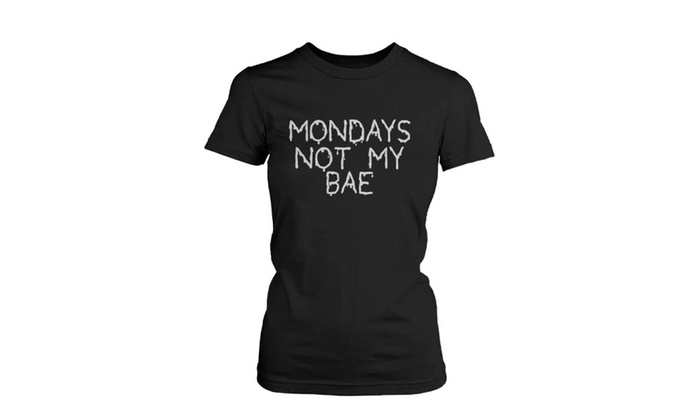 Monday Is Not My Bae Women's T-Shirts Black Graphic Tee