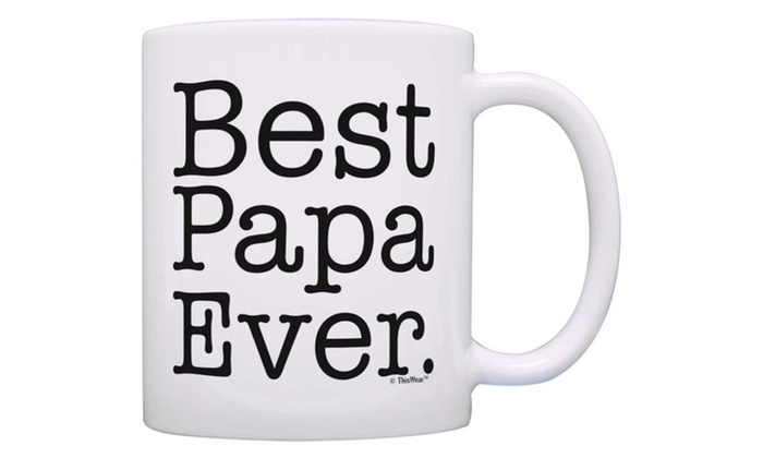 Fathers Day Gift Papa Ever Birthday Coffee Mug Tea Cup White