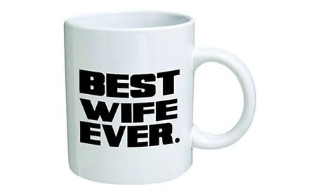 """Best Wife Ever"""" Coffee Mug Quote Quotes Text Inspirational c02e290f-7806-433b-8551-6efaa1be151e"""