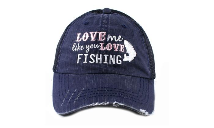 Love Me Like You Love Fishing Women's Trucker Hat