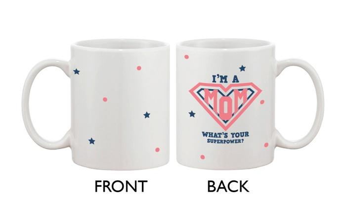 Cute Ceramic Coffee Mug for Mom - I m a MOM What s Your Superpower ... 07996a4b8e