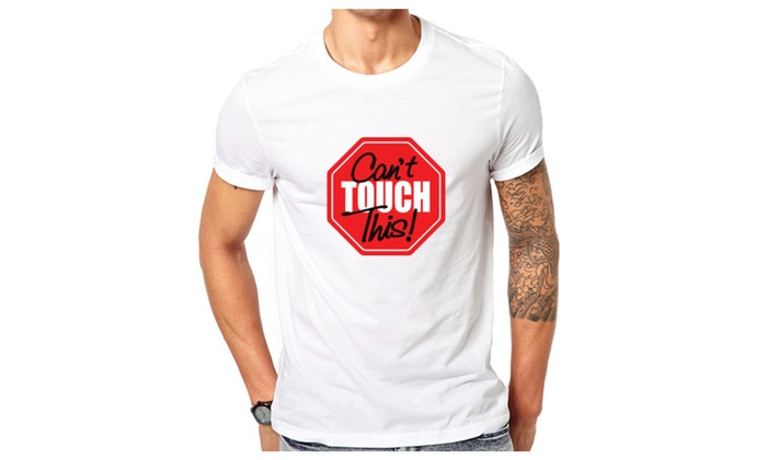 Can't Touch This Men's T Shirt