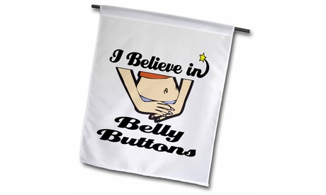 Garden Flag I Believe In Belly Buttons - 12 by 18-inches