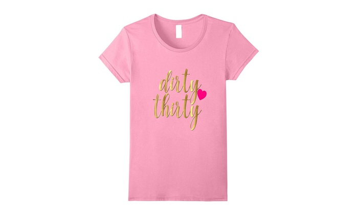 30th Birthday Shirt Gift Gold Bestie Dirty Thirty Pink Heart Novelty