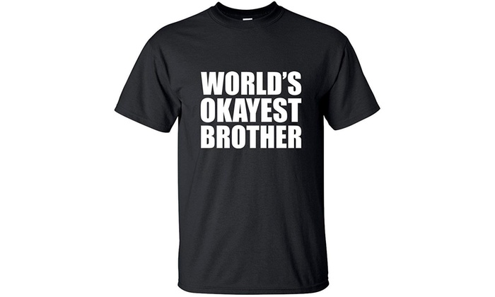 8afa127a9e97 Up To 59% Off on Men s World s Okayest Brother...