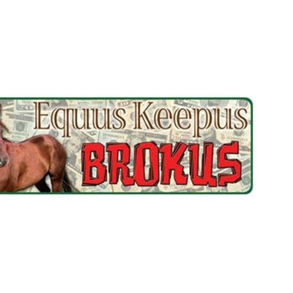Rivers Edge 1428 New-Large-Equus Keepus Brokus Tin Sign
