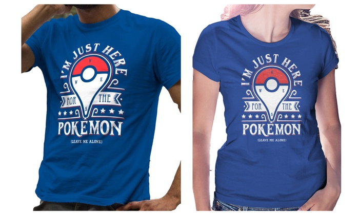 7626f435 Funny Here For The Pokemon Go T-Shirt | Groupon