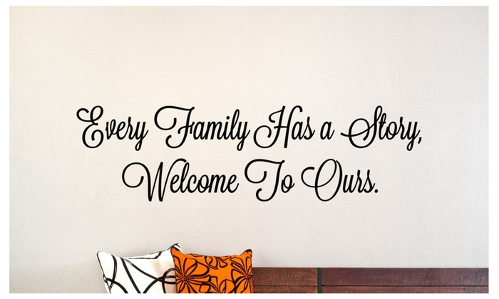 Every Family Has A Story Welcome To Ours Vinyl Wall Decal W X - Custom vinyl wall decals groupon