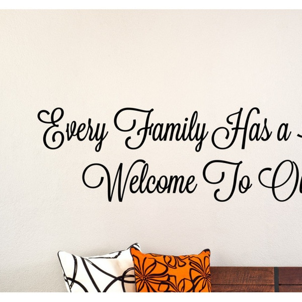 Every Family Has A Story Welcome To Ours Vinyl Wall Decal 36w X 10h Groupon