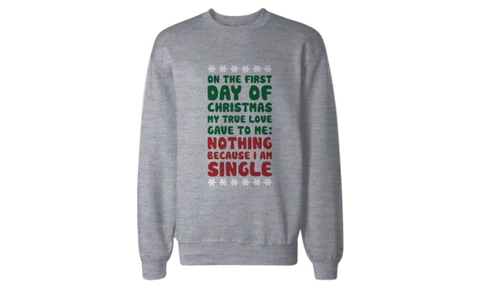 True Love Gave To Me Nothing Christmas Sweatshirt Snowflakes Sweater