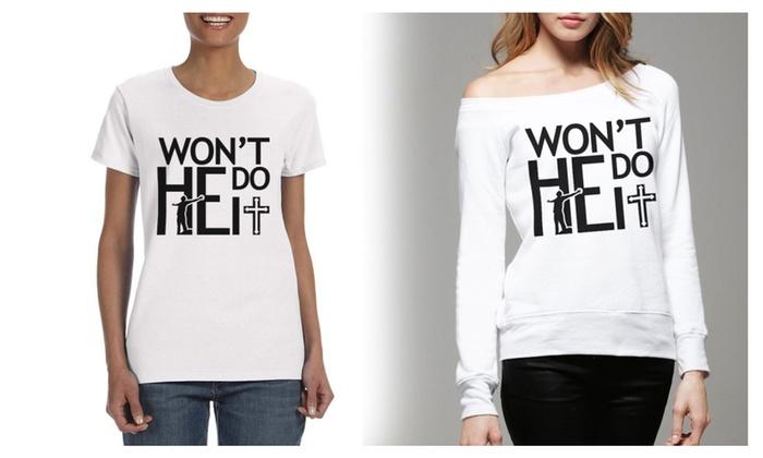 Won't He Do It T-shirt or Sweater