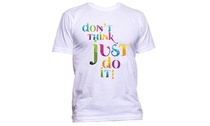 Don't Think Just Do It Funny T-Shirt