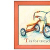 T is for Tricycle by Catherine Richards