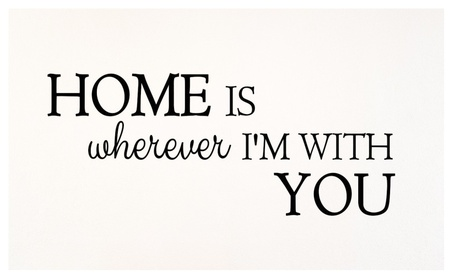 Home Is Wherever I Am With You Vinyl Decal - 30 inch x 12.5 inch 5d11be21-1c05-4e9e-a3b5-3b7747b67afe