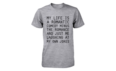 Men's Gray Cotton T-Shirt - My Life Is a Romantic Comedy Funny Graphic Tee 74174ee9-c5ef-4147-85f7-ff8d69b69f0e
