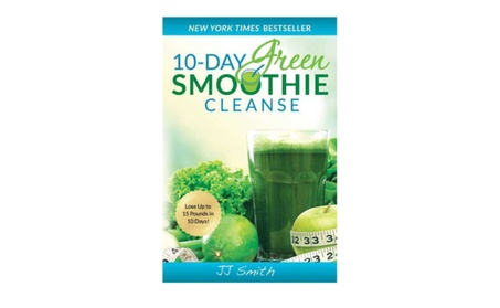 10-Day Green Smoothie Cleanse: Lose Up to 15 Pounds by JJ Smith eacfec80-4adb-4728-8ca5-be9635f82da7