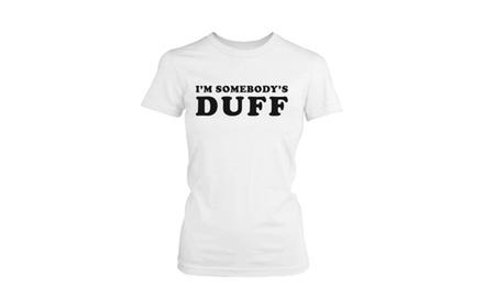 Women's Funny White Graphic T-Shirt - I'm Somebody's DUFF