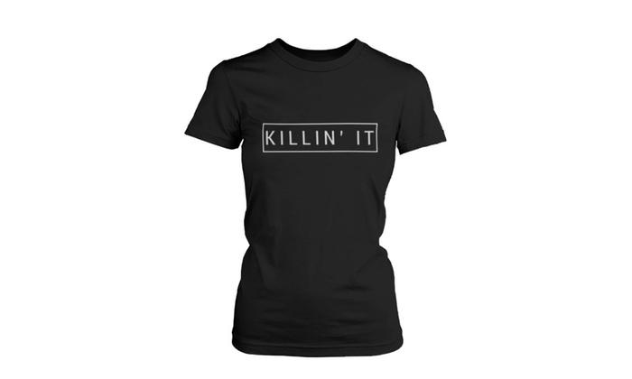 6305efe3a24303 Women s Black Cotton T-Shirt - Killin  It Killing It Graphic Tee ...