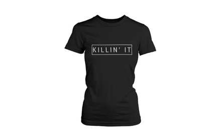 Women's Black Cotton T-Shirt - Killin' It Killing It Graphic Tee