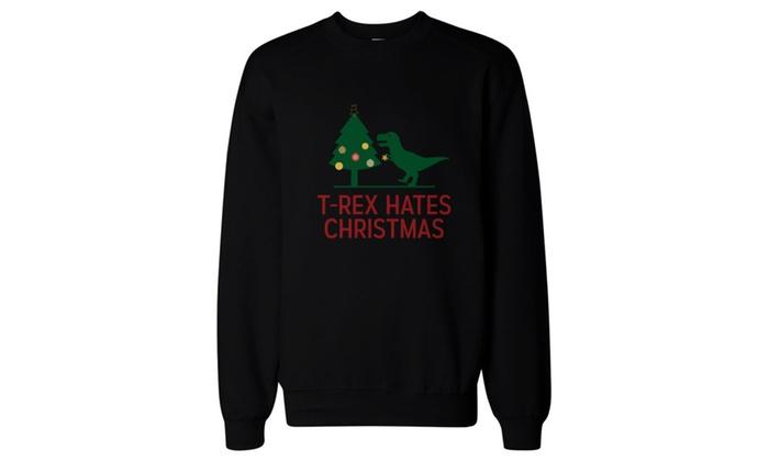 T-rex Hates Christmas X-mas Sweatshirt Holiday Pullover Fleece