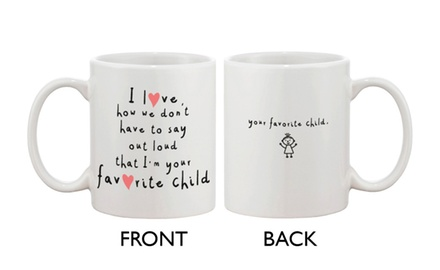 Cute Ceramic Coffee Mug for Mom from Daughter - I'm Your Favorite Child - Mother's Day Gift Idea