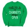 Funny Christmas Crewneck Sweatshirt Come On In Chimneys Always Open!