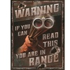 Rivers Edge Warning You Are In Range Heavy Metal Sign12X15.5