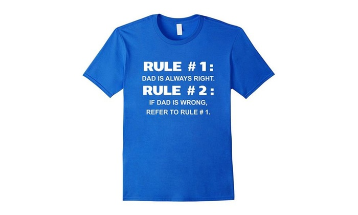 House Rules: Dad Is Always Right Funny Father's Day T-Shirt