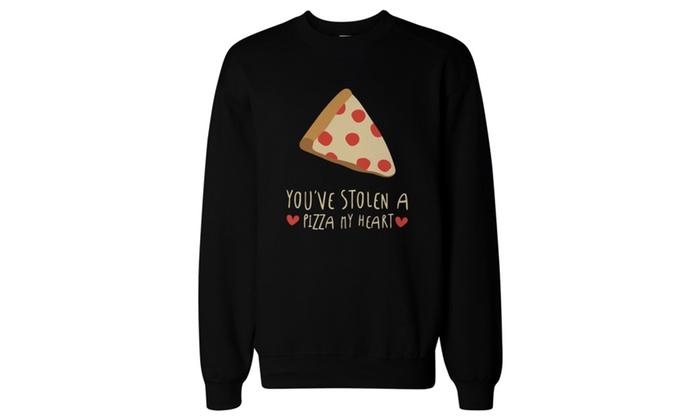 a384bbfa6a Cute Graphic Sweatshirt - You Stolen a Pizza My Heart Black Unisex ...