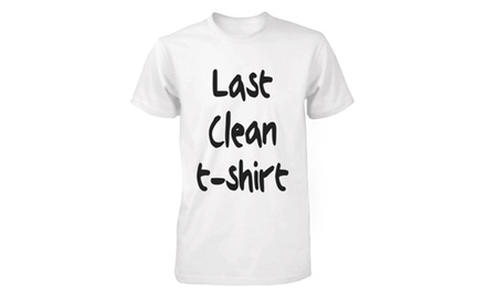 Men's White Cotton T-Shirt - Last Clean T-Shirt Funny Graphic Tee
