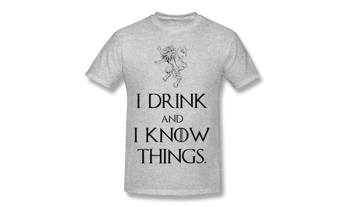 Men's Game Of Thrones I Drink And I Know Things T-shirts Gray